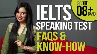 ielts speaking test explained faqs know how how to get high score band