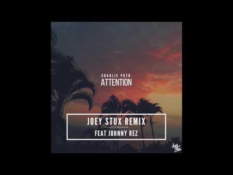 Attention by Charlie Puth (Joey Stux Remix ft. Johnny Rez)
