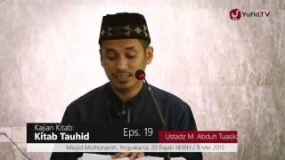 Kajian Kitab  Kitab Tauhid   Ustadz Muhammad Abduh Tuasikal, M Sc, Eps  19