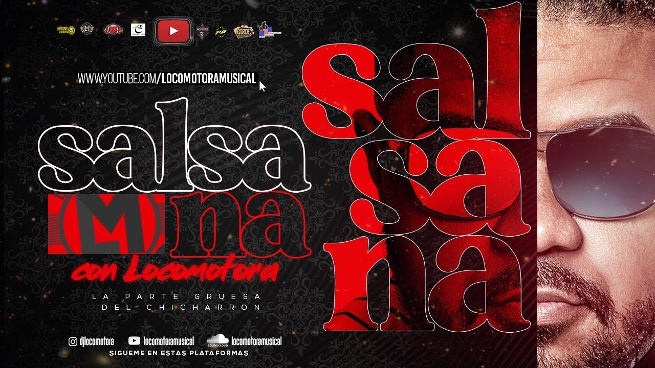 LOCOMOTORA MUSICAL - SALSA NA (F-05-16-21)