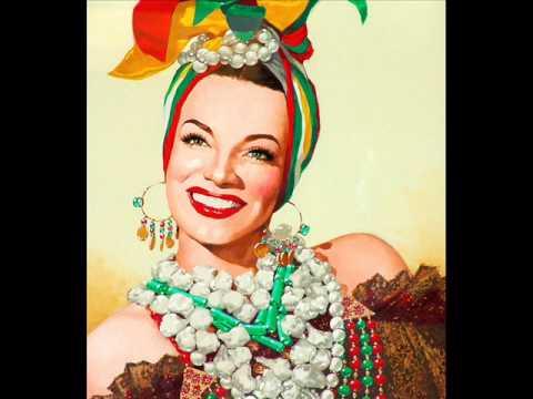 Carmen Miranda - O Que É Que A Baiana Tem