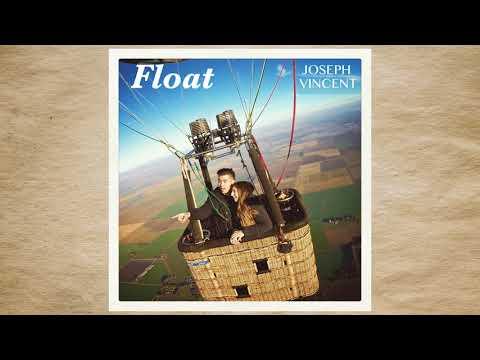 Float - Joseph Vincent [Official Audio] (Original)