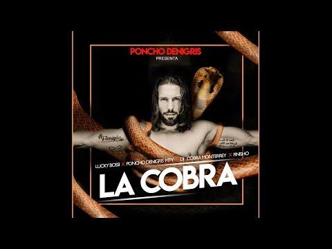 PONCHO DENIGRIS - LA COBRA FT LUCKY BOSSI, FINISHO Y DJ COBRA