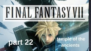 final fantasy 7 part 22 temple of the ancients