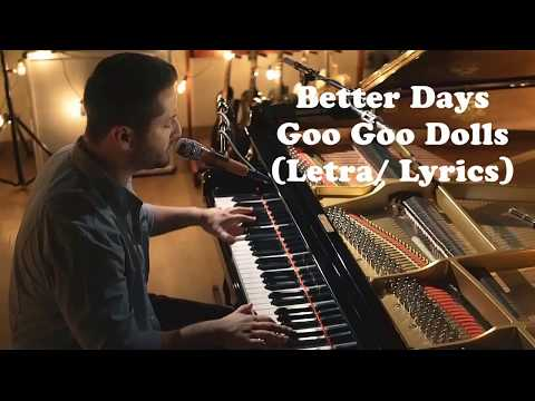 Better Days - Goo Goo Dolls (Boyce Avenue piano cover) Letra/Lyrics