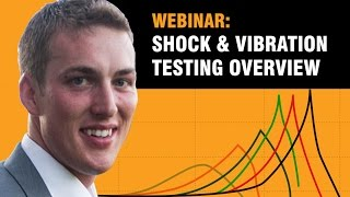 Shock and Vibration Testing Overview: Webinar