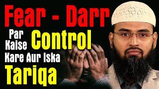 Fear - Darr Par Kaise Control Kare Iska Koi Tareeqa Hai By Adv. Faiz Syed