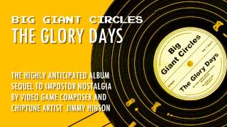 "Big Giant Circles - The Glory Days: ""Snowcones"""