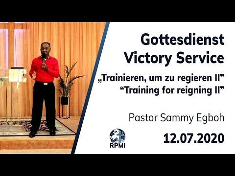 """RPMI-Gottesdienst - Livestream vom 12.07.2020 - Pastor Sammy Egboh """"Trainieren, um zu regieren II"""""""
