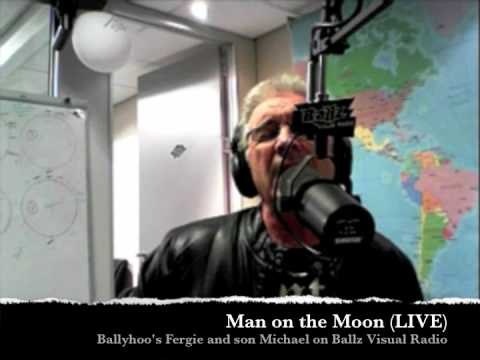 Man on the moon by Ballyhoo's Fergie and his son Michael on Ballz (LIVE)