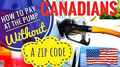 Canadian Travelers - How to Pay at the Pump without Zip Code in USA