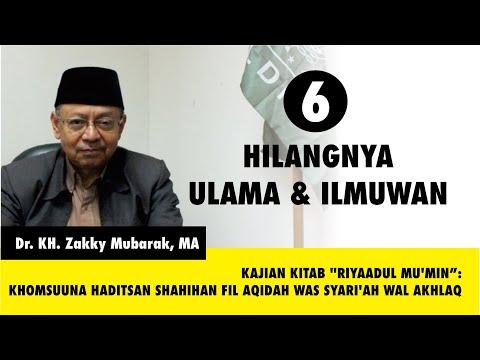 Hilangnya Ulama dan Ilmuwan - Dr. KH. Zakky Mubarak, MA.