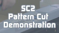 SC2 Pattern Cut Demonstration