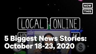 Top 5 News Stories, Week of: October 18-23, 2020 | NowThis