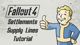 FALLOUT 4 - Settlements Supply Lines Tutorial