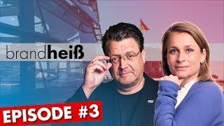 Brandheiß Episode #3 - Flops & Tops im Bundestag: Uploadfilter, Frauentag & Diesel