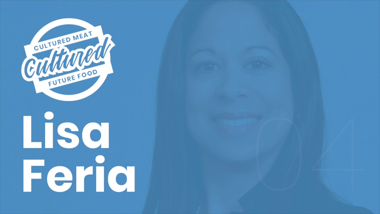 Cultured Meat and Future Food Podcast Episode 04: Lisa Feria - YouTube