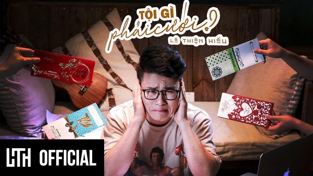 [Official MV 4K] LÊ THIỆN HIẾU - TỘI GÌ PHẢI CƯỚI #toigiphaicuoi -PC95