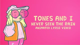 TONES AND I - NEVER SEEN THE RAIN (ANIMATED LYRIC VIDEO)