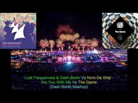 Lost Frequencies & Dash Berlin Vs Nom De Strip - Are You With Me Vs The Game (Dash Berlin Mashup)
