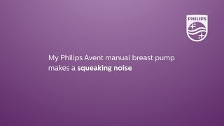 My Philips Avent manual breast pump makes a squeaking noise