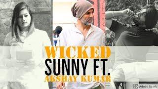 Wicked Sunny ft. Akshay Kumar