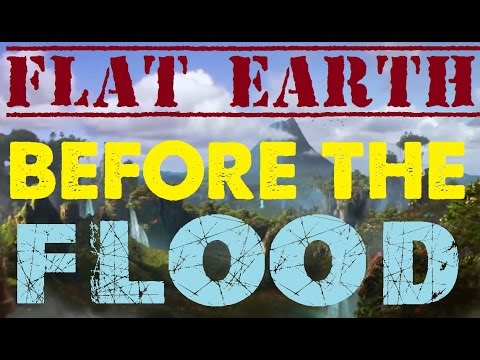 FLAT EARTH | BEFORE THE FLOOD (WOW!!!) :'( thumbnail
