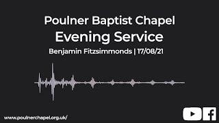 Evening Service 17th August | Benjamin Fitzsimmonds
