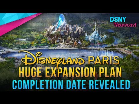 COMPLETION DATE Revealed For Disneyland Paris Expansion Plans - Disney News - 10/9/18