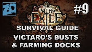 The Path of Exile Survival Guide #9: Victaro's Busts & Farming Docks - Act 3 Normal