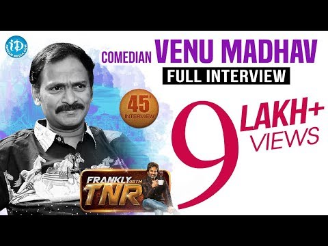 Comedian Venu Madhav Exclusive Interview || Frankly With TNR #45 | Talking Movies With iDream #246