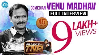 Comedian Venu Madhav Exclusive Interview || Frankly With TNR #45 | Talking Movies With iDream #260