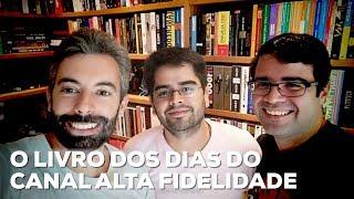 Baixar 100 mil inscritos: O livro dos dias do canal Alta Fidelidade | Especial | Alta Fidelidade