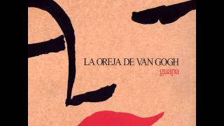 La Oreja de Van Gogh - Guapa (Álbum Completo)