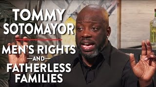 Tommy Sotomayor on Men's Rights and Fatherless Families (Pt. 1)