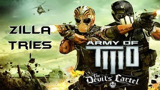 Zilla Tries....Army of Two The Devil's Cartel Demo