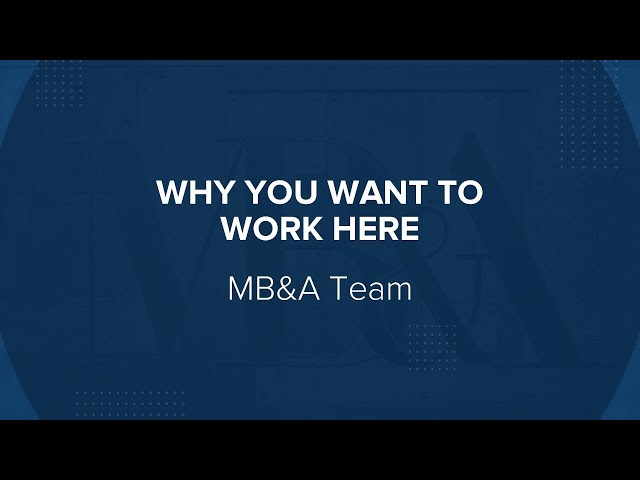 Why you want to work here: MB&A Team