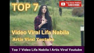Top 7 Viral Lifa Nabila Goyang Wik Wik Artis Viral Youtube