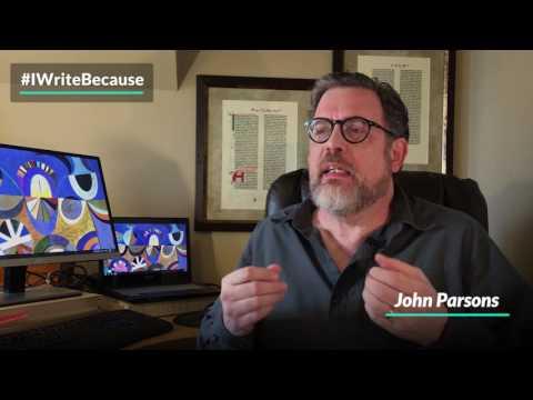 John Parsons - #IWriteBecause