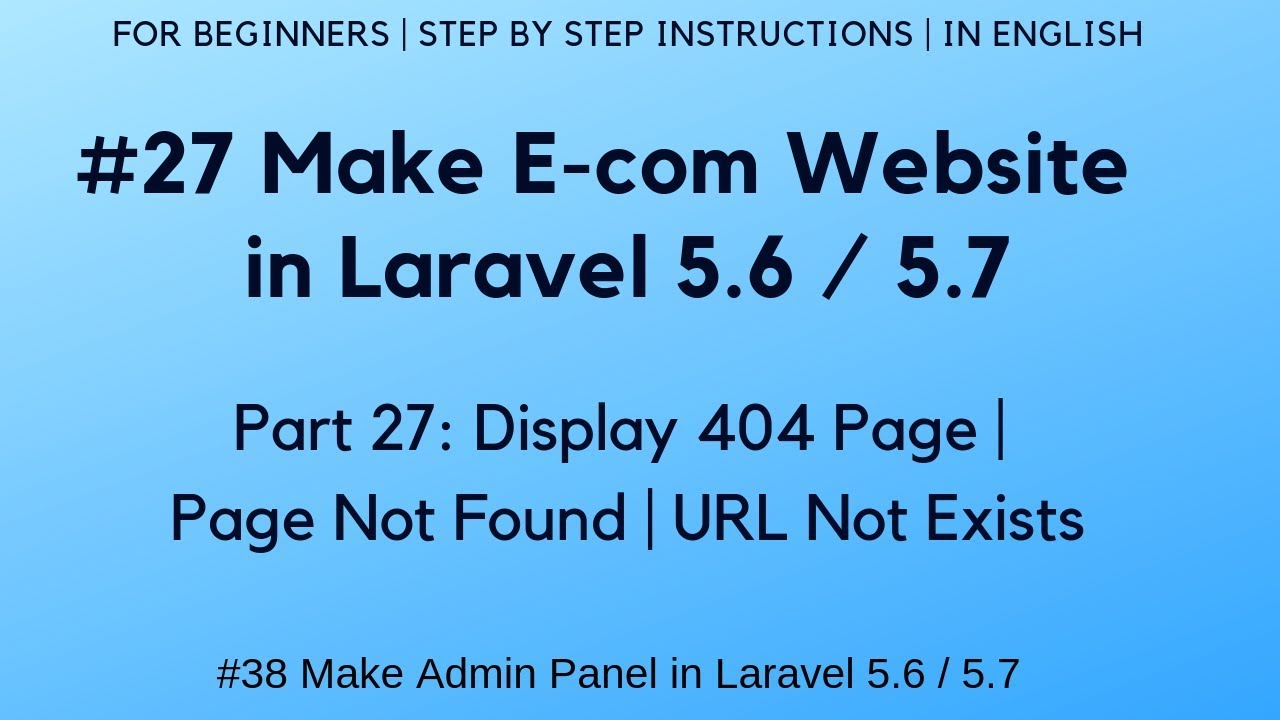#27 Make E-com website in Laravel 5 6 | Display 404 Page | Page Not found |  URL not exists