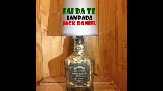 FAI DA TE - Lampada Jack Daniel 2.0 (DIY - Jack Daniel lamp 2.0)