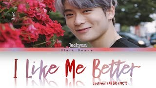 Jaehyun      Nct  I Like Me Better