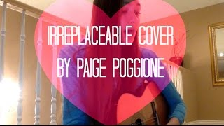 Beyonce- Irreplaceable Cover by Paige Poggione