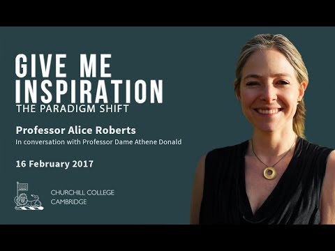Give Me Inspiration! The Paradigm Shift with Professor Alice Roberts