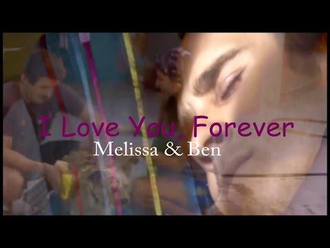 I Love You Forever I Ben & Melissa