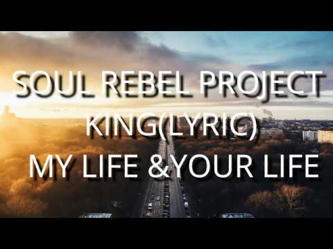 VGL-Soul Rebel Project KING-lyric My life & your life