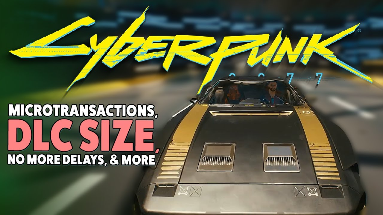 Cyberpunk 2077 News - Micro-transactions Are In, DLC numerous & Large, Optimization & More thumbnail