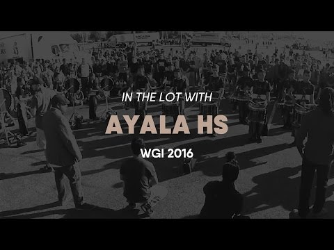 IN THE LOT WITH - AYALA HS - WGI 2016