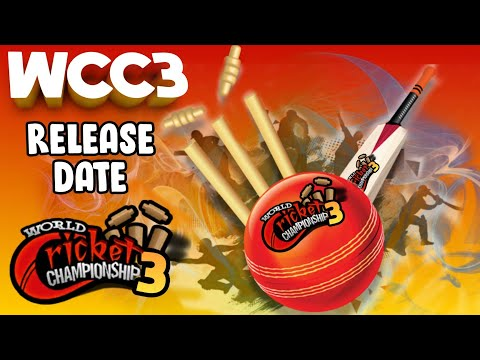 🔥 WCC3 Release Date Prediction !! Most important Topic !!