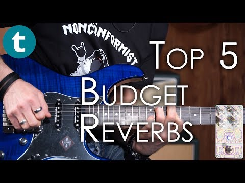 Top 5 | Affordable Reverb Pedals | Demo